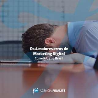 4 maiores erros de marketing digital cometidos no Brasil
