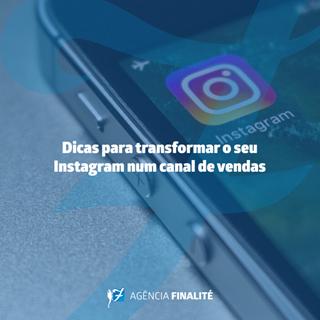 Dicas para transformar o seu Instagram num canal de vendas