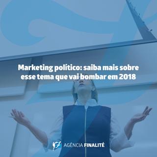 Marketing Político: saiba mais sobre esse tema que vai bombar em 2018