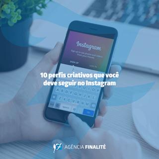 10 perfis criativos que você deve seguir no Instagram
