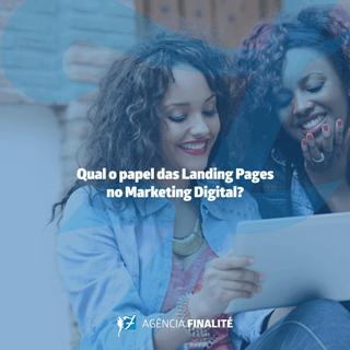 Qual o papel das landing pages no marketing digital?