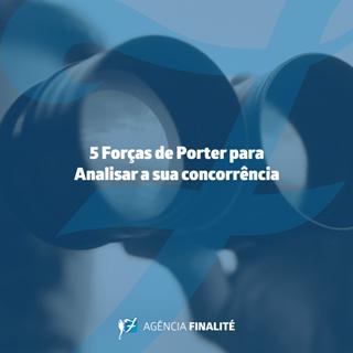 As 5 forças de Porter para analisar a sua concorrência