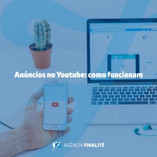 Anúncios no YouTube: como funcionam