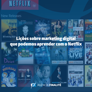 Lições sobre Marketing Digital que podemos aprender com o Netflix